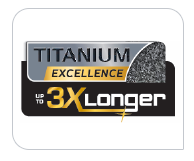 Titanium Excellence coating up to 3x longer
