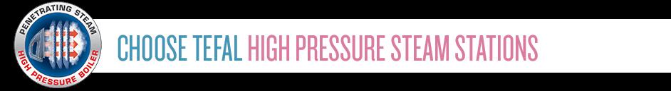 Choose Tefal high pressure steam stations