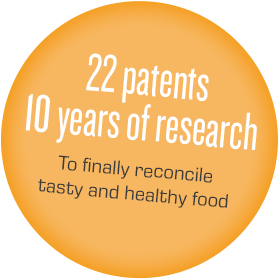 22 patents, 10 years of research to finally reconcile tasty andd healthy food.